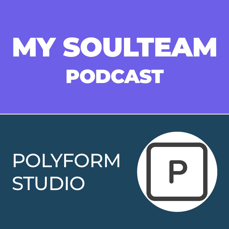 My SoulTeam Podcast - Episode 1 - Polyform Studio, Adam Kyle Wilson