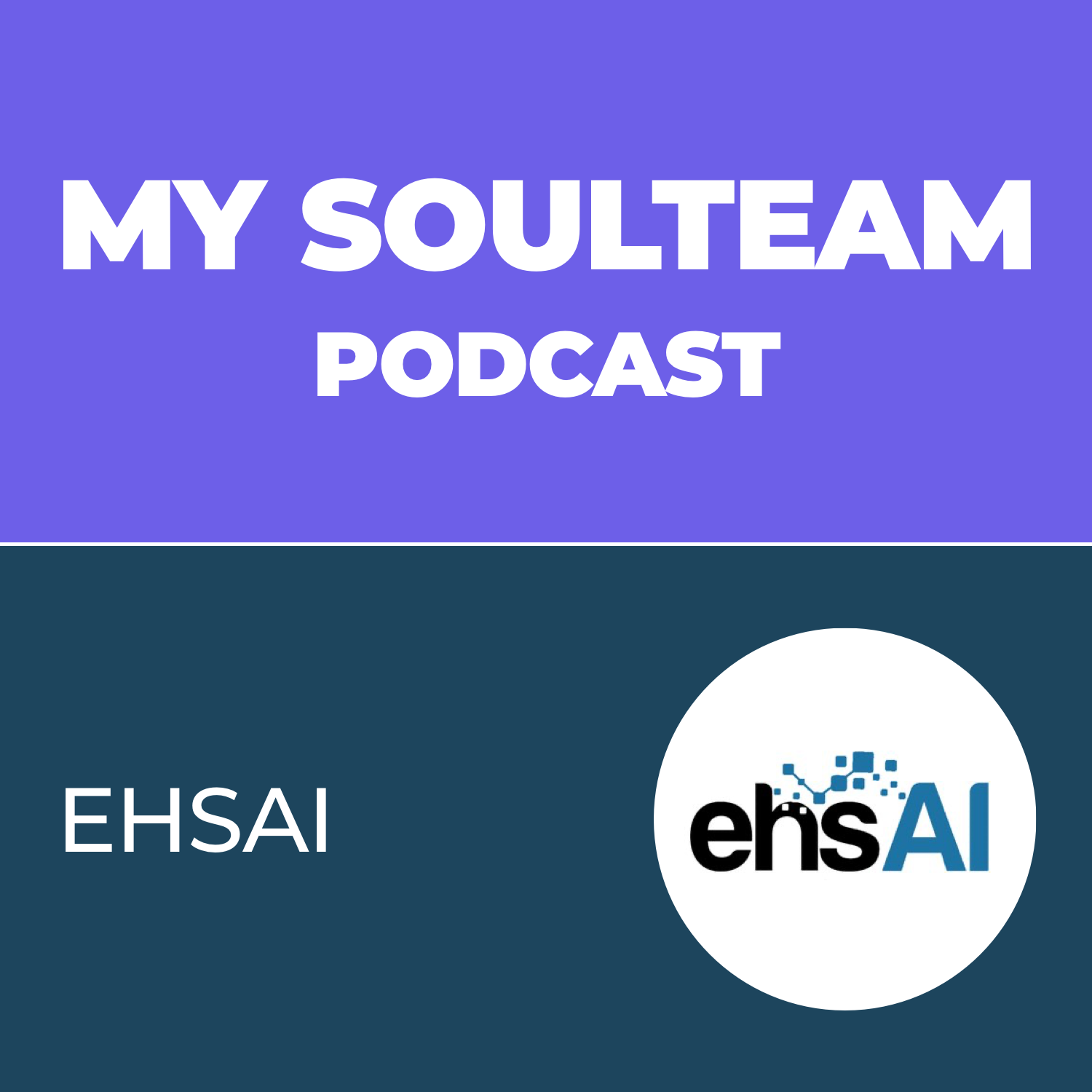 My SoulTeam Podcast - Episode 3 - ehsAI, Margery Moore