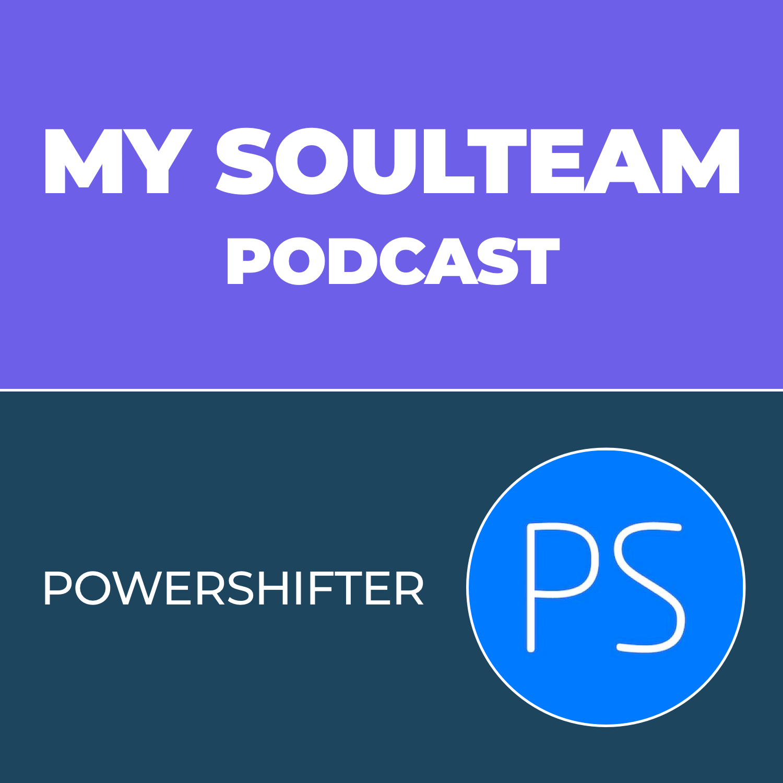My SoulTeam Podcast - Episode 4 - POWERSHiFTER, JP Holecka