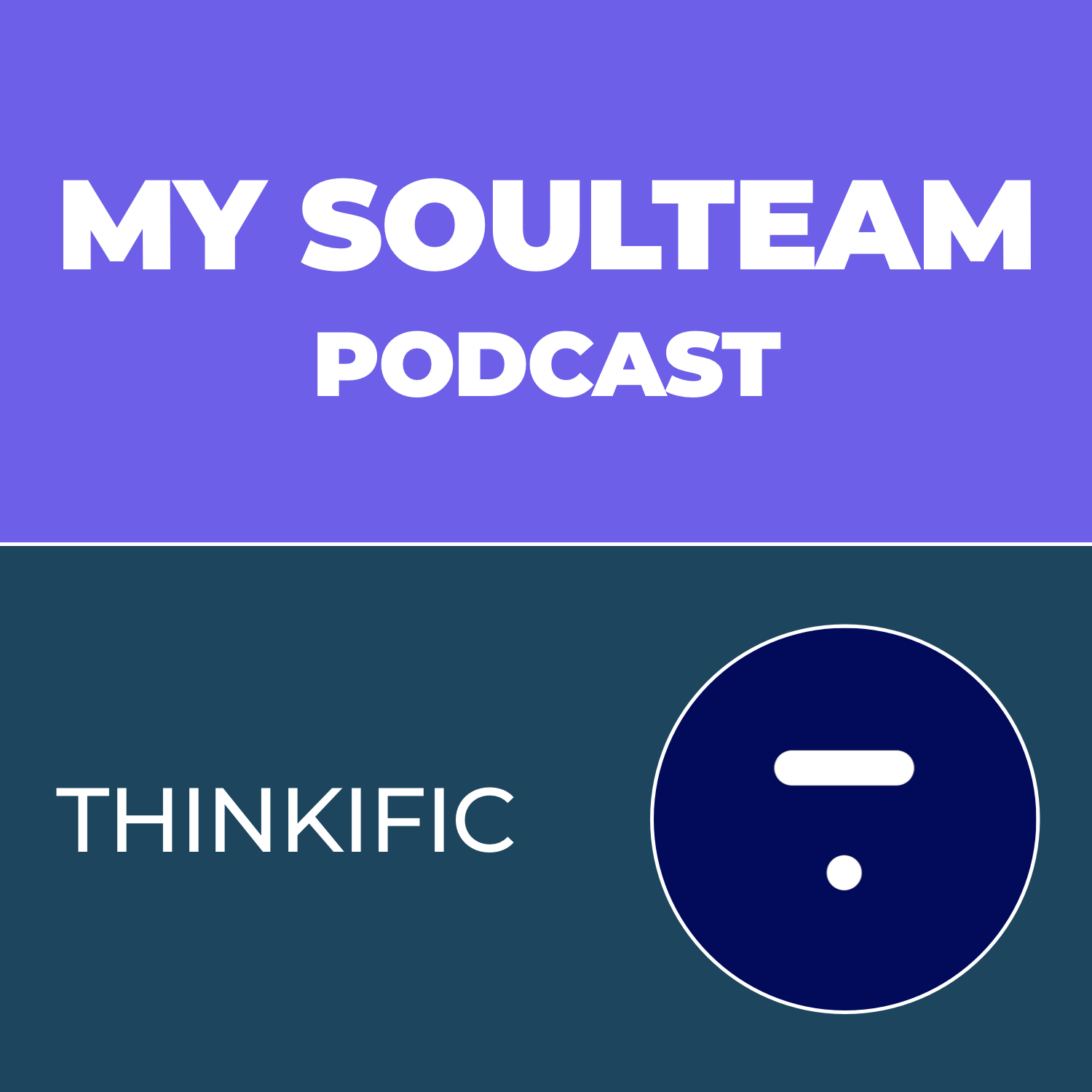 My SoulTeam Podcast - Episode 3 - Thinkific, Greg Smith