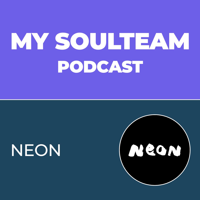 My SoulTeam Podcast - Episode 5 - Neon, Ivelina Vladimirova