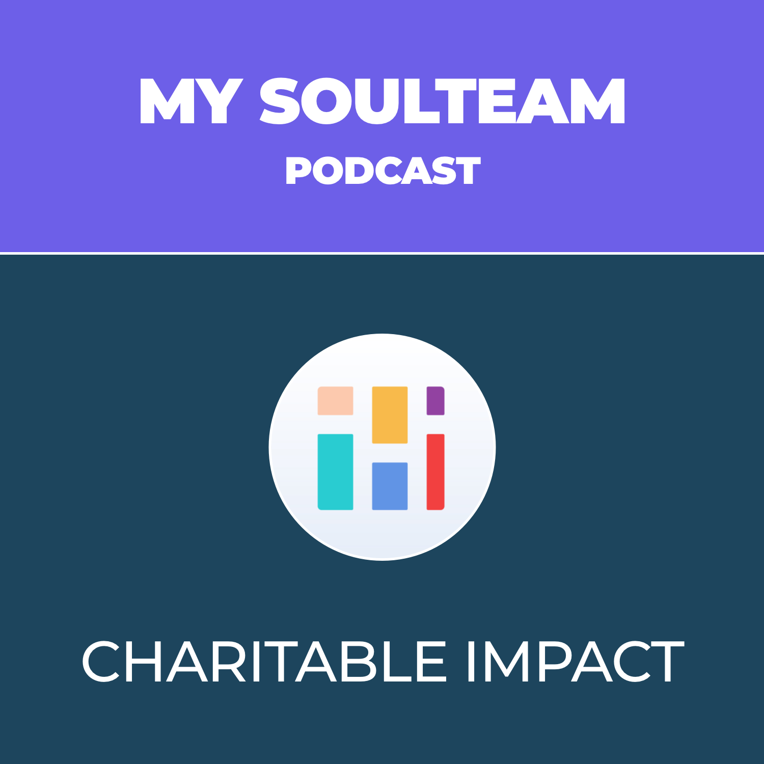 My SoulTeam Podcast - Episode 8 - Charitable Impact